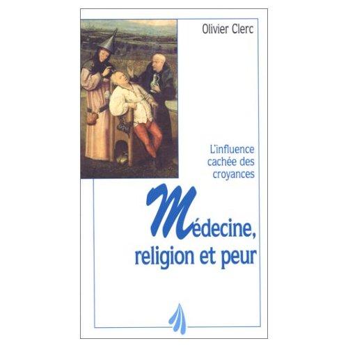 Medecine religion et peur, Olivier Clerc Jouvence, 1998