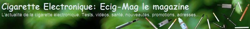 Ecig-Mag le magazine de la Cigarette Electronique