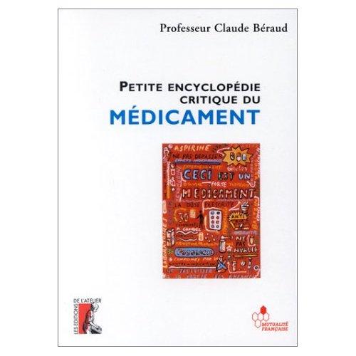Petite encyclopédie critique du médicament (Claude Beraud)
